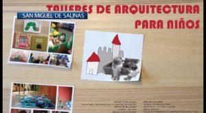 Tallleres de arquitectura para niños en San Miguel de Salinas